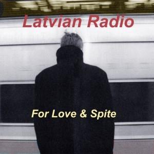 Latvian Radio - For Love & Spite, omslag