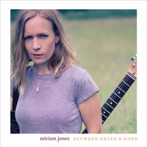 Miriam Jones - Between Green & Gone, omslag