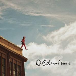 D. Edward - Love Is, omslag