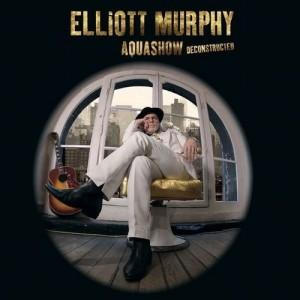 Elliott Murphy - Aquashow Deconstructed, omslag