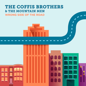 The Coffis Brothers & The Mountain Men - Wrong Side Of The Road, omslag