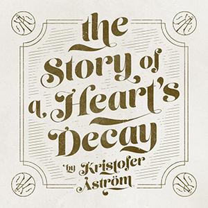 Kristofer Åström-The Story Of A Heart´s Decay, omslag