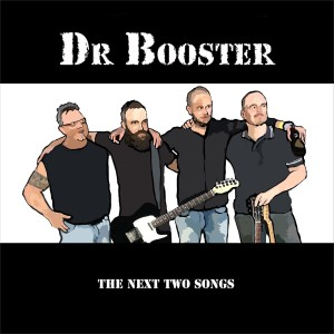 Dr Booster - The Next Two Songs