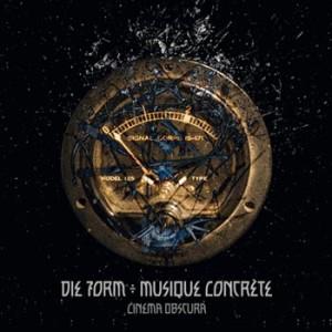 Die Form ÷ Musique Concrète -Cinema Obscura, omslag
