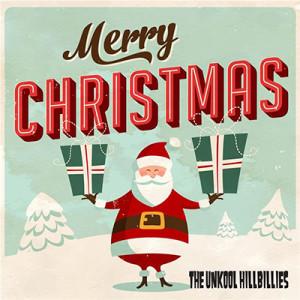 The Unkool Hillbillies -Merry Christmas, omslag