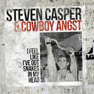 Steven Casper & Cowboy Angst -I Feel Like I´ve Got Snakes In My Head, omslag