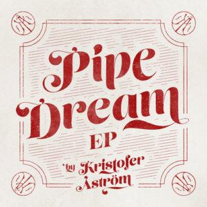 Kristofer Åström -Pipe Dream, omslag