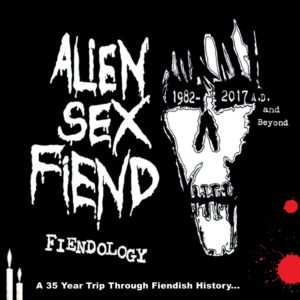 Alien Sex Fiend: Fiendology