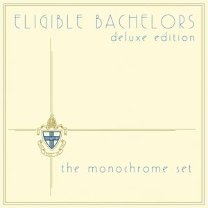 The Monochrome Set: Eligible Bachelors Deluxe Edition