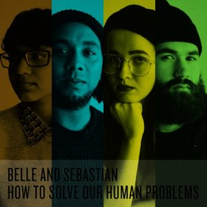 Belle and Sebastian: How to Solve Our Human Problems