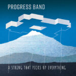 Progress Band - A String That Picks Up Everything