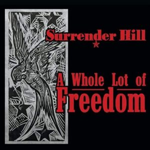 Surrender Hill - A Whole Lot Of Freedom
