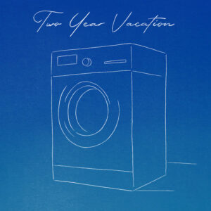 Two Year Vacation - Laundry Day