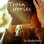 Su Andersson - Train Stories, cover