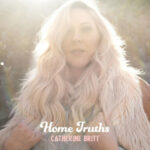 Catherine Britt - Home Truths