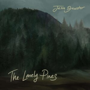 Jesse Brewster - The Lonely Pines
