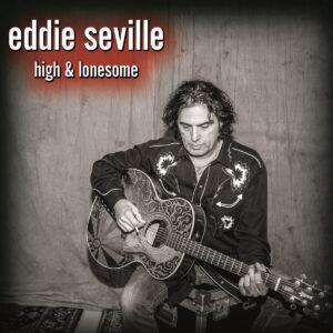 Eddie Seville - High & Lonesome
