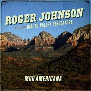 Roger Johnson & The Rialto Valley Regulators - Mod Americana