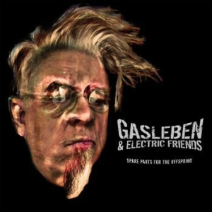Gasleben & Electric Friends - Spare Parts For The Offspring