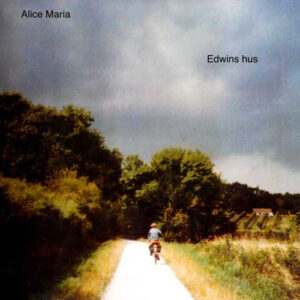 Alice Maria - Edwins Hus