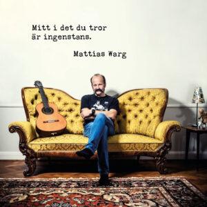 Mattias Warg - Mitt I Det Du Tror Är Ingenstans