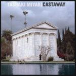 Tashaki Miyaki - Castaway