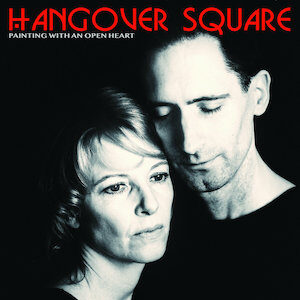 Hangover Square - Painting With An Open Heart