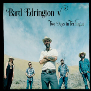 Bard Edrington V - Two Days In Terlingua