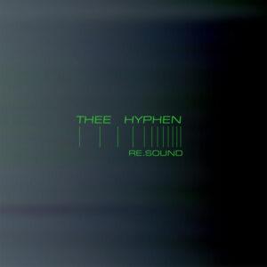 Thee Hyphen - Re.Sound